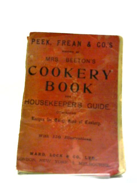 Peek, Frean & Co.'s Edition of Mrs. Beeton's Cookery Book and Housekeeper's Guide by Mrs. Beeton