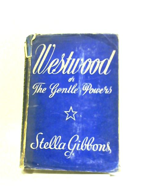 Westwood Or The Gentle Powers by Stella Gibbons