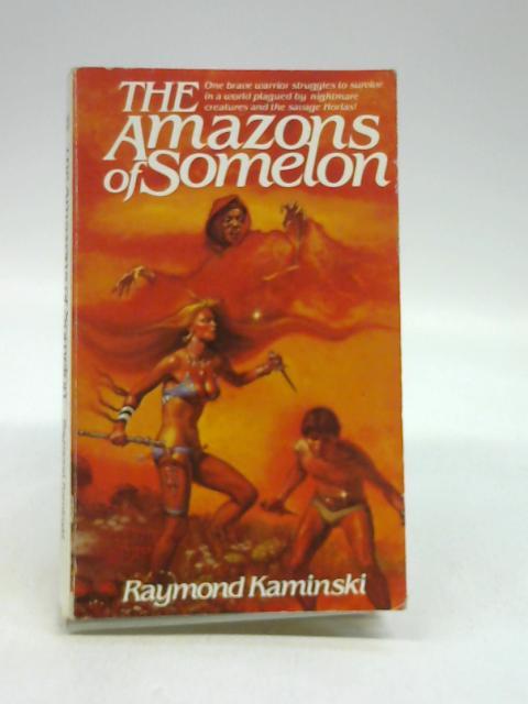 The Amazons of Somelon by Raymond Kaminski