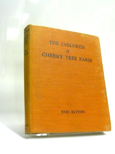 The Children of Cherry Tree Farm by Enid Blyton