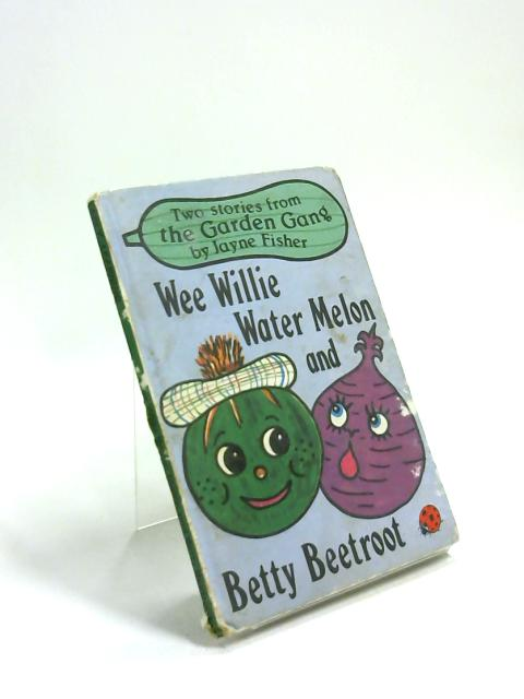 Wee Willie Water Melon and Betty Beetroot by Jayne Fisher