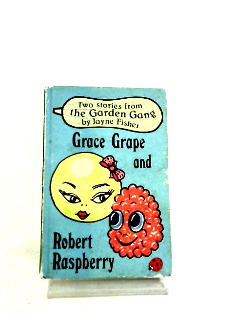 Grace Grape and Robert Raspberry by Jayne Fisher