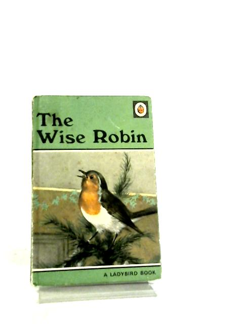 The Wise Robin by Noel Barr