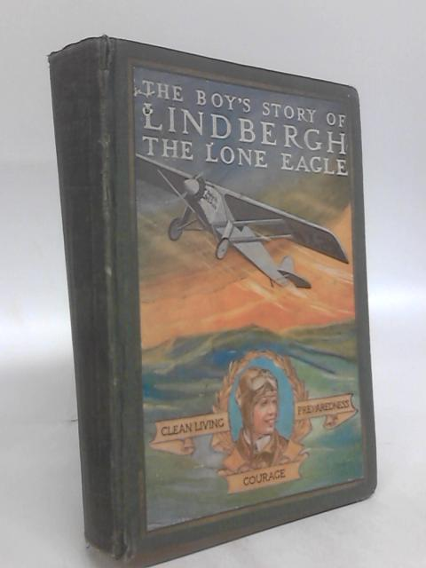 The Boy's Story of Lindbergh the lone eagle by Richard J. Beamish