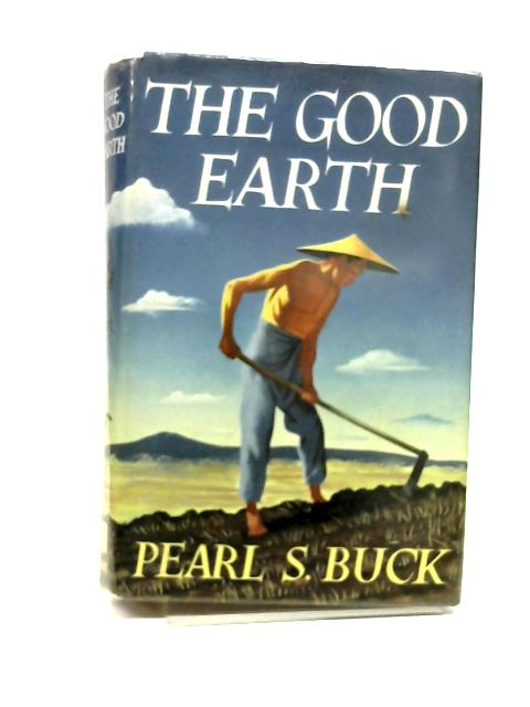 an analysis of chinese farmer life in the good earth by pearl s buck Backlist books: the good earth by pearl s buck backlist books is a column by lucy day hobor that focuses on enduring, important works from or about asia this post is about the good earth , the first volume in a trilogy that tells the story of a farmer named wang lung and his descendants in the early 1900s in china.
