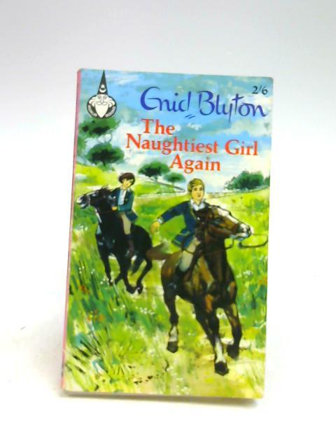 The naughtiest girl again (Merlin books-no.19) by Blyton, Enid