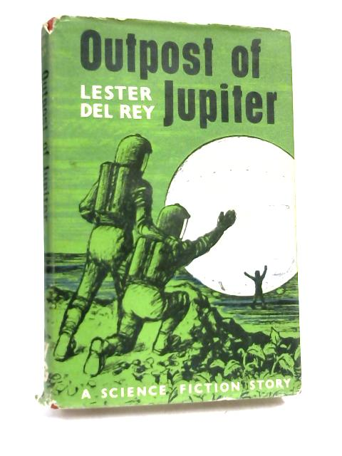 Outpost of Jupiter By Lester Del Rey