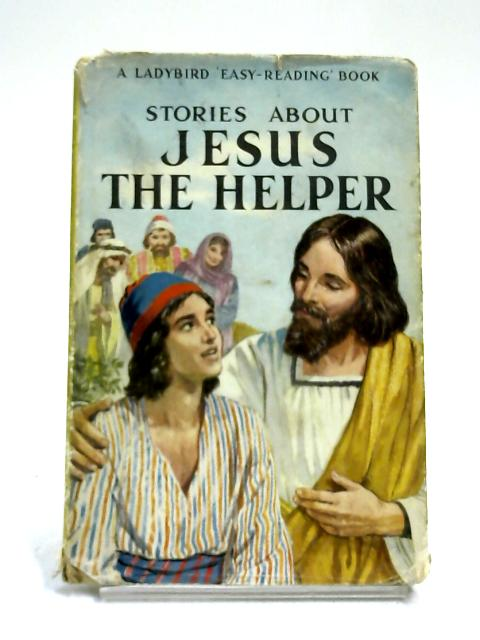 Stories About Jesus the Helper ( by Anon