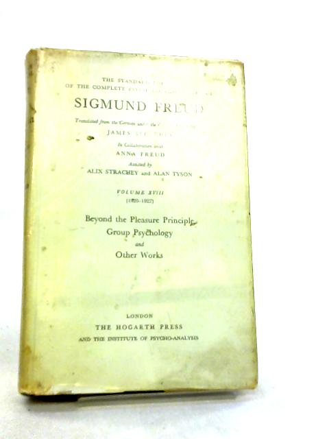 Standard Edition of the Complete Psychological Works of Sigmund Freud, Volume XVIII by Sigmund Freud