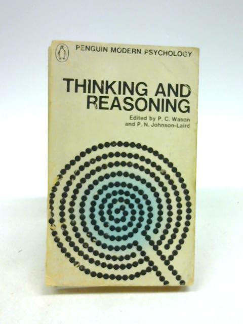 THINKING AND REASONING by Wason, P. C. and Johnson-Laird, P. N. (Edited By.)