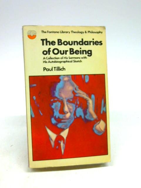 Boundaries of Our Being (Fontana library of theology and philosophy) by Tillich, Paul