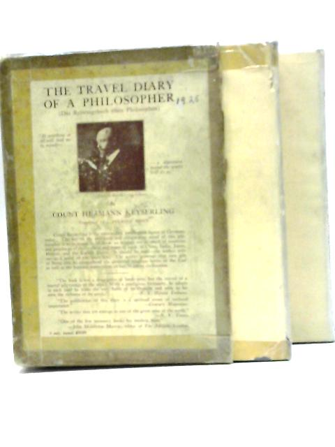 The Travel Diary of a Philosopher, Volume I & II by Count Hermann Keyserling