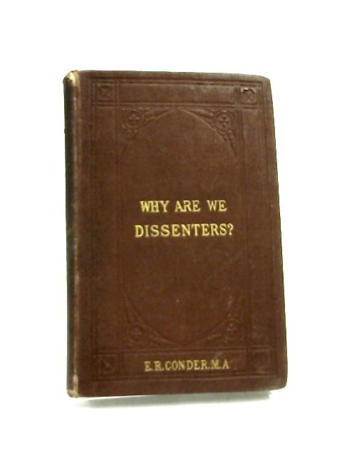 Why are we Dissenters? by Eustace Rogers Conder