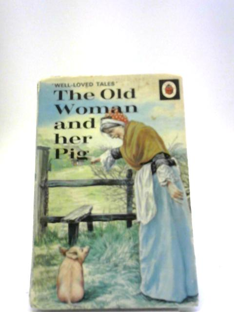 Old Woman And Her Pig (Easy Reading Books) by Vera Southgate