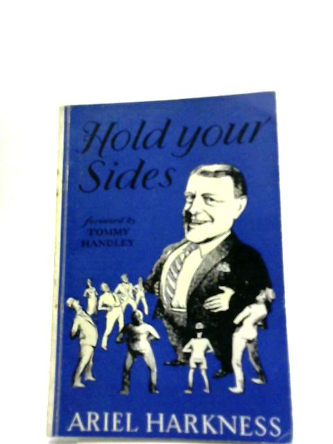 Hold Your Sides By Ariel Harkness, Tommy Handley (foreword)