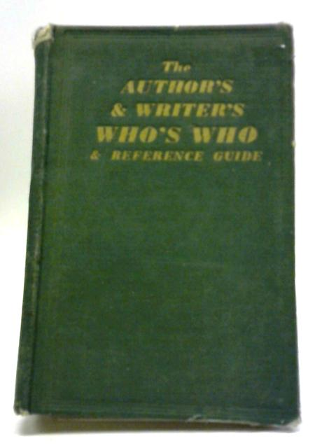 The Author's and Writer's Who's Who and Reference Guide (First post-war edition 1948-49) by L G Pine (Ed.)