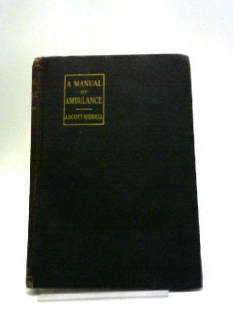 A Manual Of Ambulance, by Scott Riddell