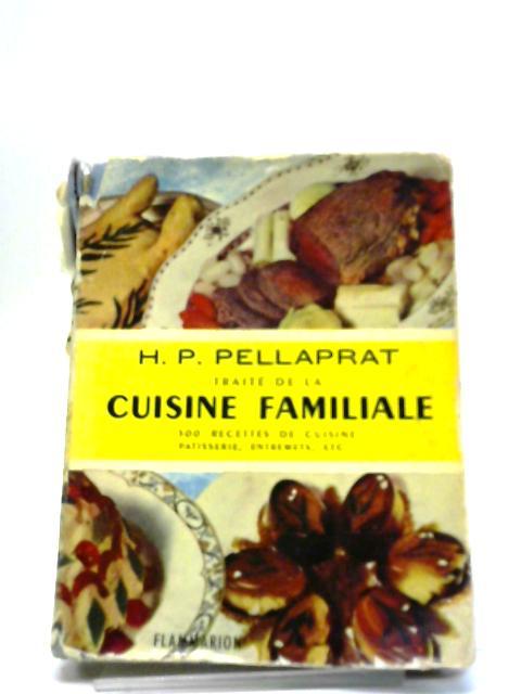 Traite De La Cuisine Familiale By H P Pellaprat