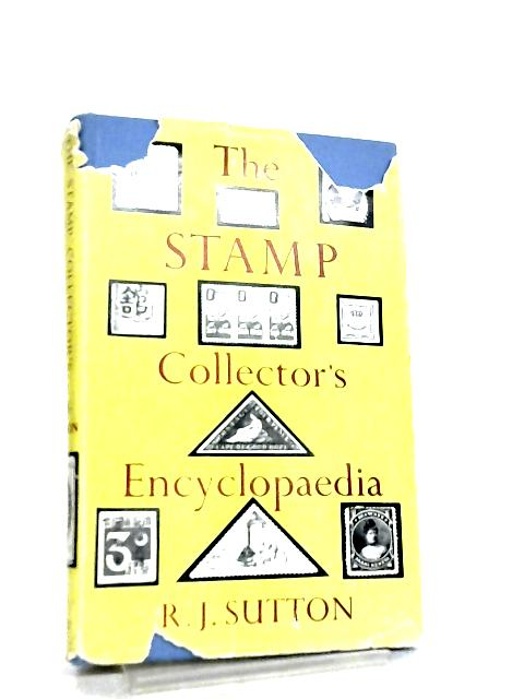 The Stamp Collector's Encyclopaedia By Richard John Sutton