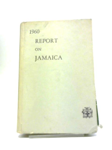 Report on Jamaica 1960 by The Government Public Relations Department