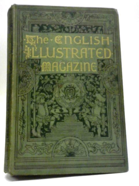 The English Illustrated Magazine, 1888-1889 by Unnamed