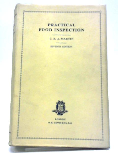 Practical Food Inspection by Charles Rupert Arthur Martin
