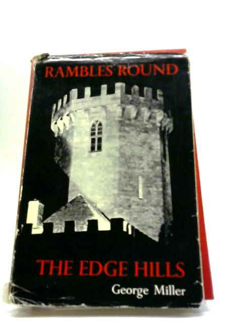 Rambles Round The Edge Hills And In The Vale Of The Red Horse by George Miller