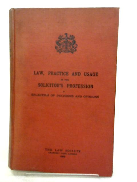 Law, Practice and Usage in the Solicitor's Profession by Law Society (Great Britain),Council