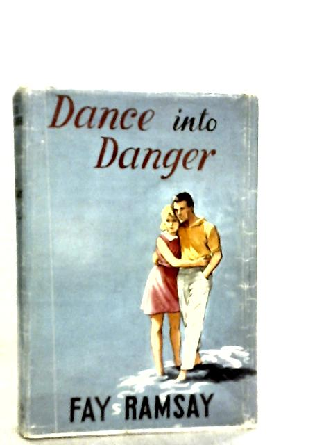 Dance into Danger by Fay Ramsay