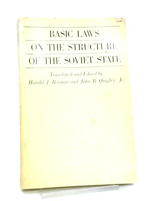 Basic Laws on the Structure of the Soviet State by H. J . Berman