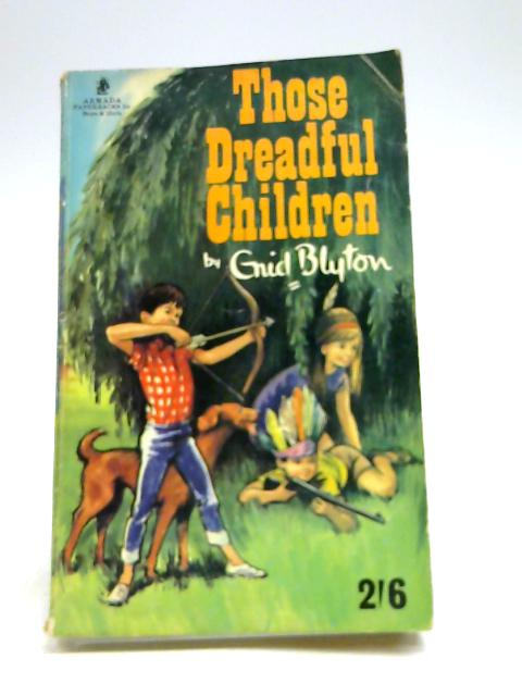 Those dreadful children (Armada paperbacks) by Blyton, Enid