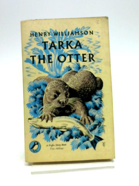 Tarka The Otter by Williamson, Henry