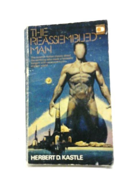 The Reassembled Man by Herbert D. Kastle