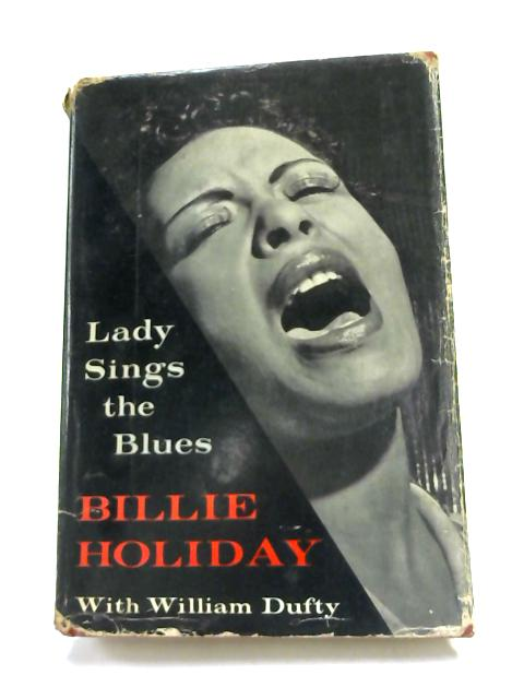 Lady Sings the Blues by William Dufty