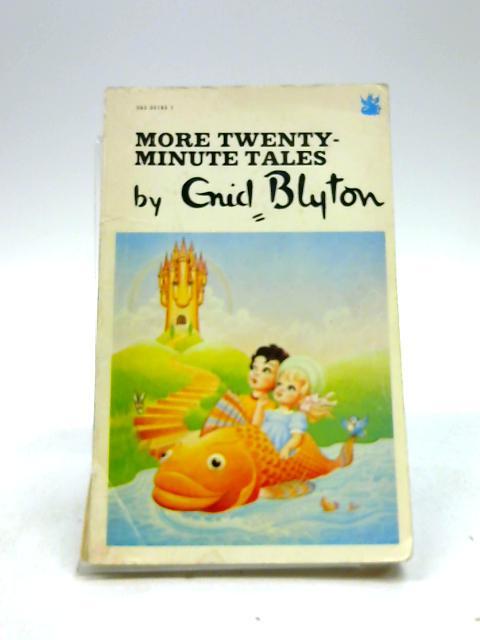 More Twenty Minute Tales by Enid Blyton