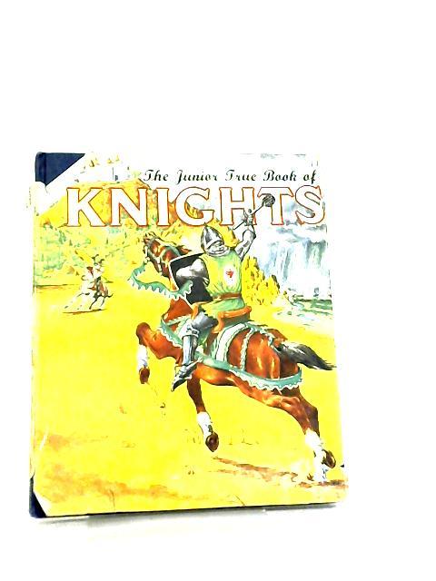 The Junior True Book of Knights By John Lewellen