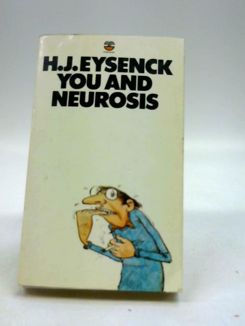 You and neurosis by Eysenck, H.J.
