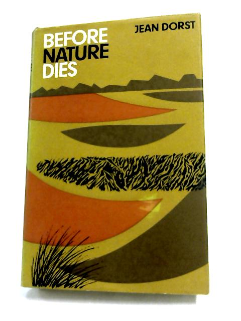 Before Nature Dies by Jean Dorst,