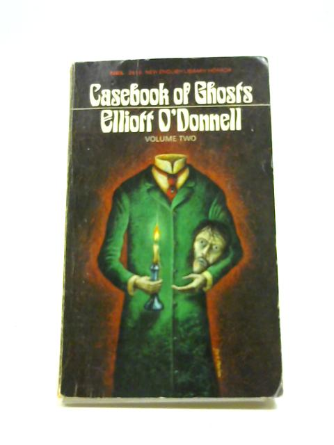 Casebook of ghosts Volume 2 by O'Donnell, Elliott