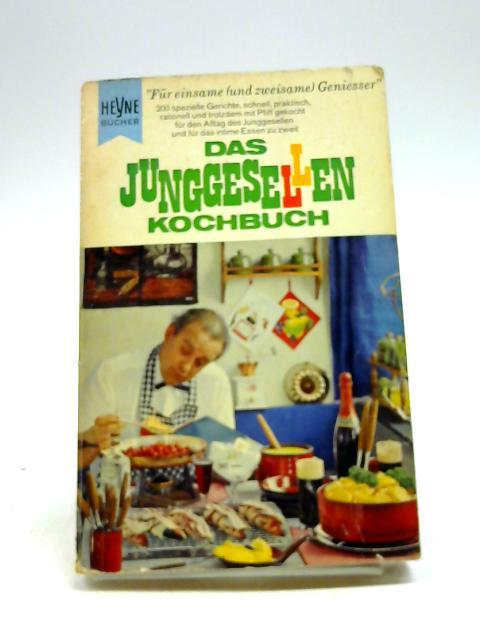 Das Junggesellen-Kochbuch by Schoeller Hannes W und A.