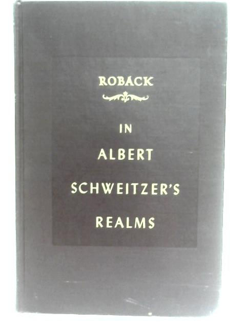 In Albert Schweitzer's realms by Roback, A. A