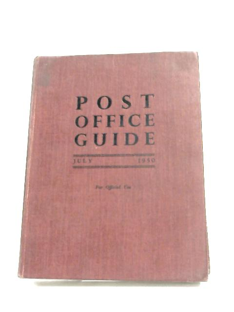 Post Office Guide - July 1950 by H. M. Postmaster-General