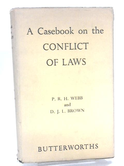 A casebook on the conflict of laws by Webb, Philip Richard Hilton