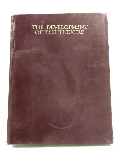 The Development of the Theatre by Allardyce Nicoll,