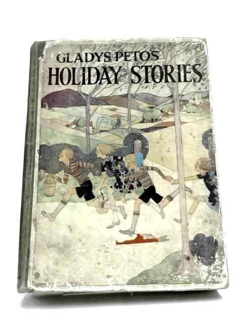 Gladys Peto's Holiday Stories by Gladys Peto,