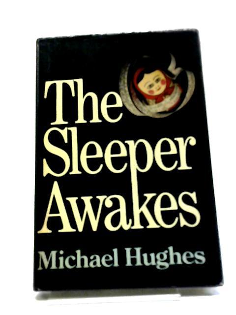 Sleeper Awakes by Michael Hughes