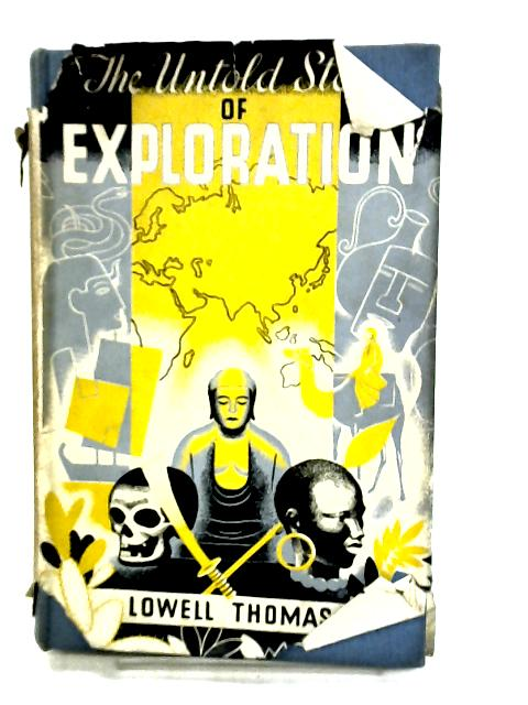 The untold Story of Exploration by Thomas Lowell