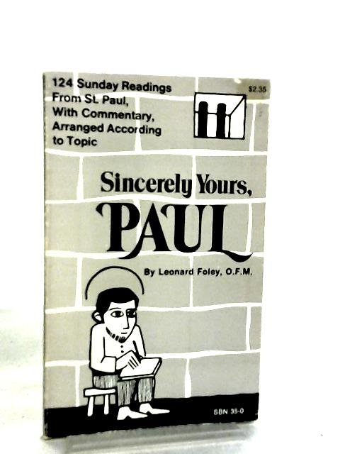 Sincerely Yours, Paul by Leonard Foley