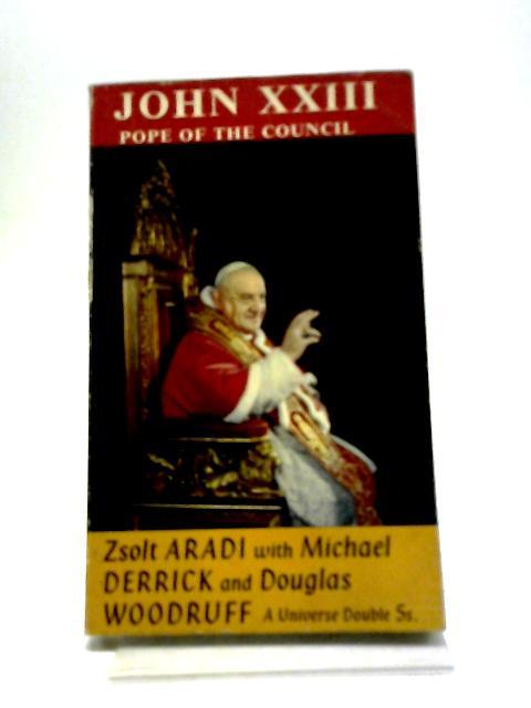 John XXIII - Pope Of The Council by Z Aradi