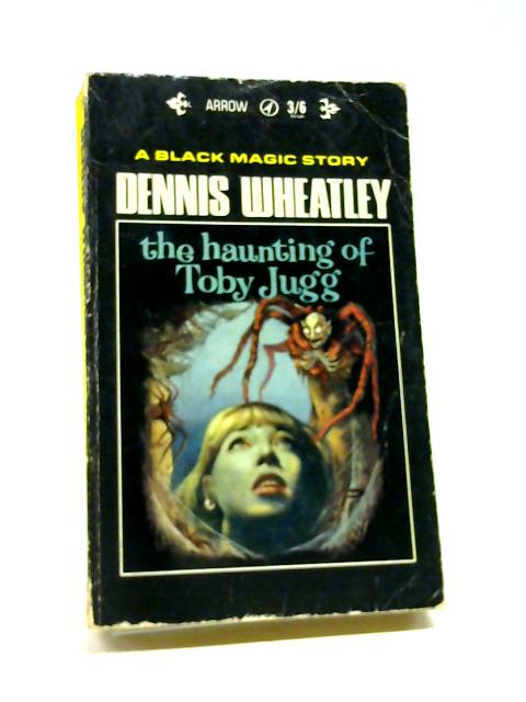 The Haunting Of Toby Jugg by Wheatley, Dennis